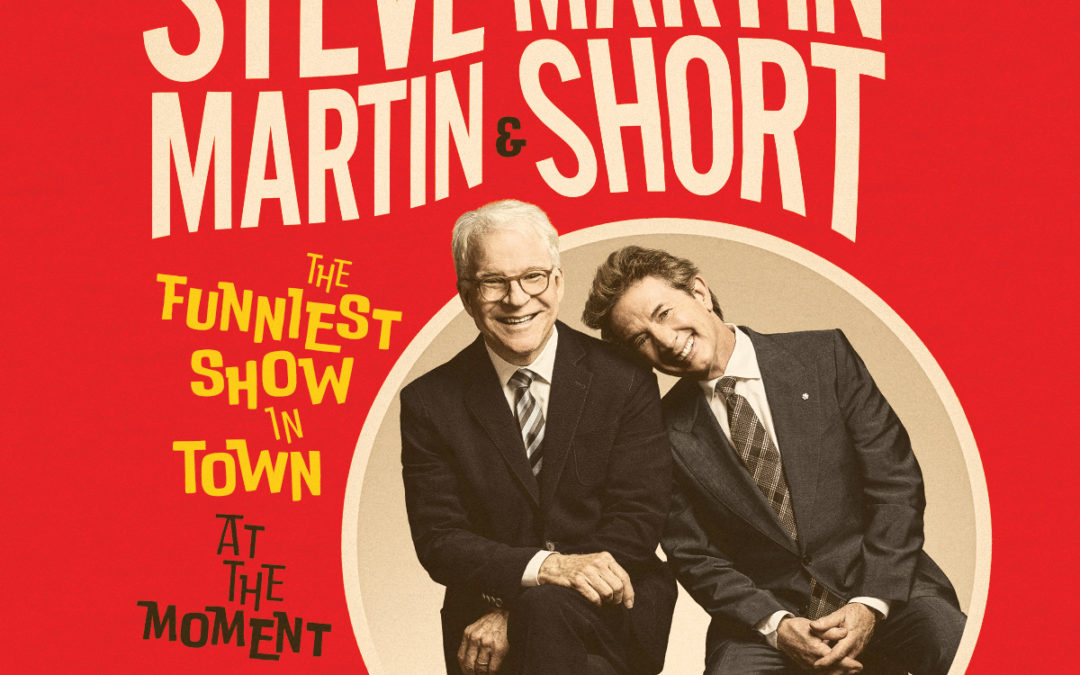 WIN Tickets to see Steve Martin and Martin Short